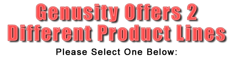 Genusity Offers 2 Different Product Lines Please Select One Below